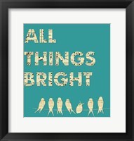 Framed All Things Bright