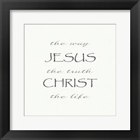 Framed Way, the Truth, the Life; Jesus Christ