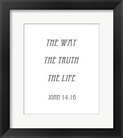 Framed Way, the Truth, the Life - John 14:16