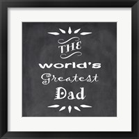 The World's Greatest Dad I Framed Print