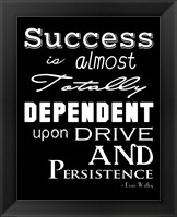 Framed Success is Dependent Upon Drive
