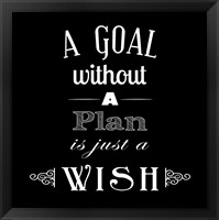 Framed Goal Without A Plan Is Just A Wish