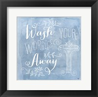 Wash Your Worries Away Framed Print