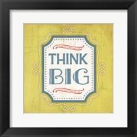 Think Big Framed Print