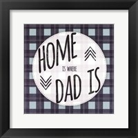 Framed Home is Where Dad Is