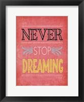 Never Stop Dreaming Framed Print