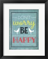 Don't Worry Framed Print
