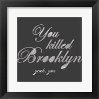 Framed You Killed Brooklyn