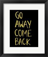 Framed Go Away Come Back