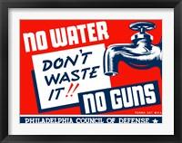 Framed No Water, No Guns