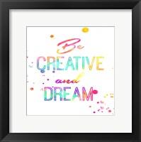 Be Creative Framed Print