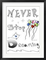 Never Stop Dreaming Framed Print