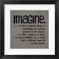 Definitions-Imagine IV Framed Print