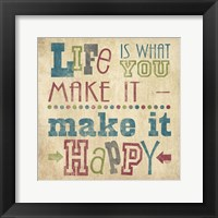 Life Is What You Make It II Framed Print