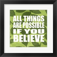 All Things Are Possible Framed Print