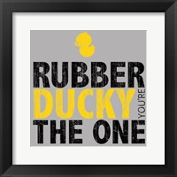 Framed Rubber Ducky Your The One