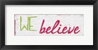 We Believe Framed Print