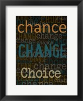Chance Change Choice Framed Print