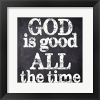 God Is Good Framed Print
