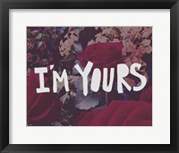 Framed I'm Yours