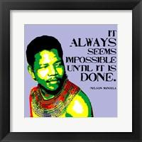 Framed It Always Seems Impossible Until It Is Done - Nelson Mandela