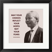 Framed May Your Choices Reflect Your Hopes - Nelson Mandela