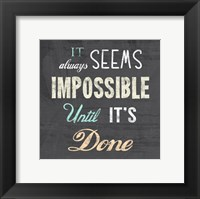 Framed It Always Seems Impossible Until It's Done -Nelson Mandela Quote