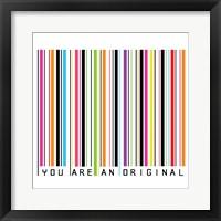 You Are An Original Framed Print