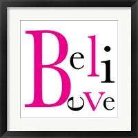 Believe 4 Framed Print