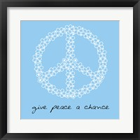 Framed Give Peace A Chance - Flowers