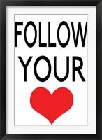 Follow Your Heart 2 Framed Print