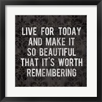 Live for Today 1 Framed Print