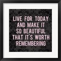 Live for Today 2 Framed Print