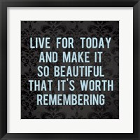 Live for Today 3 Framed Print