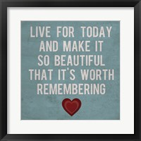 Live for Today 4 Framed Print