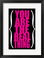 You are the Real Thing 3 Framed Print