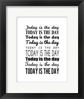 Today is the Day 14 Framed Print