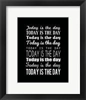Today is the Day 15 Framed Print