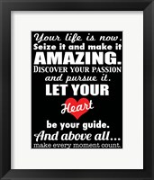 Your Life is Now 2 Framed Print