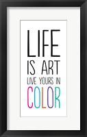 Life Is Art 1 Framed Print