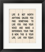 Life is not Worth Anything 1 Framed Print