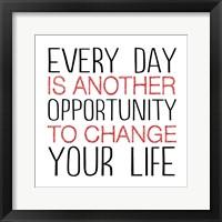 Change Your Life 3 Framed Print
