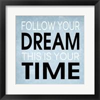 Follow Your Dream 4 Framed Print