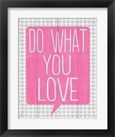 Framed Do What You Love 1