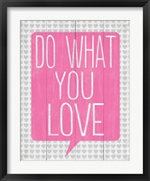 Do What You Love 1 Framed Print