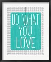 Framed Do What You Love 2