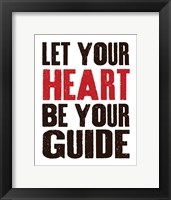 Let Your Heart Be Your Guide 1 Framed Print