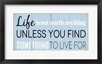 Find Something to Live For 2 Framed Print