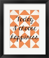 Today I Chose Happiness 2 Framed Print