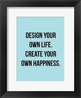 Design Your Own Life 1 Framed Print